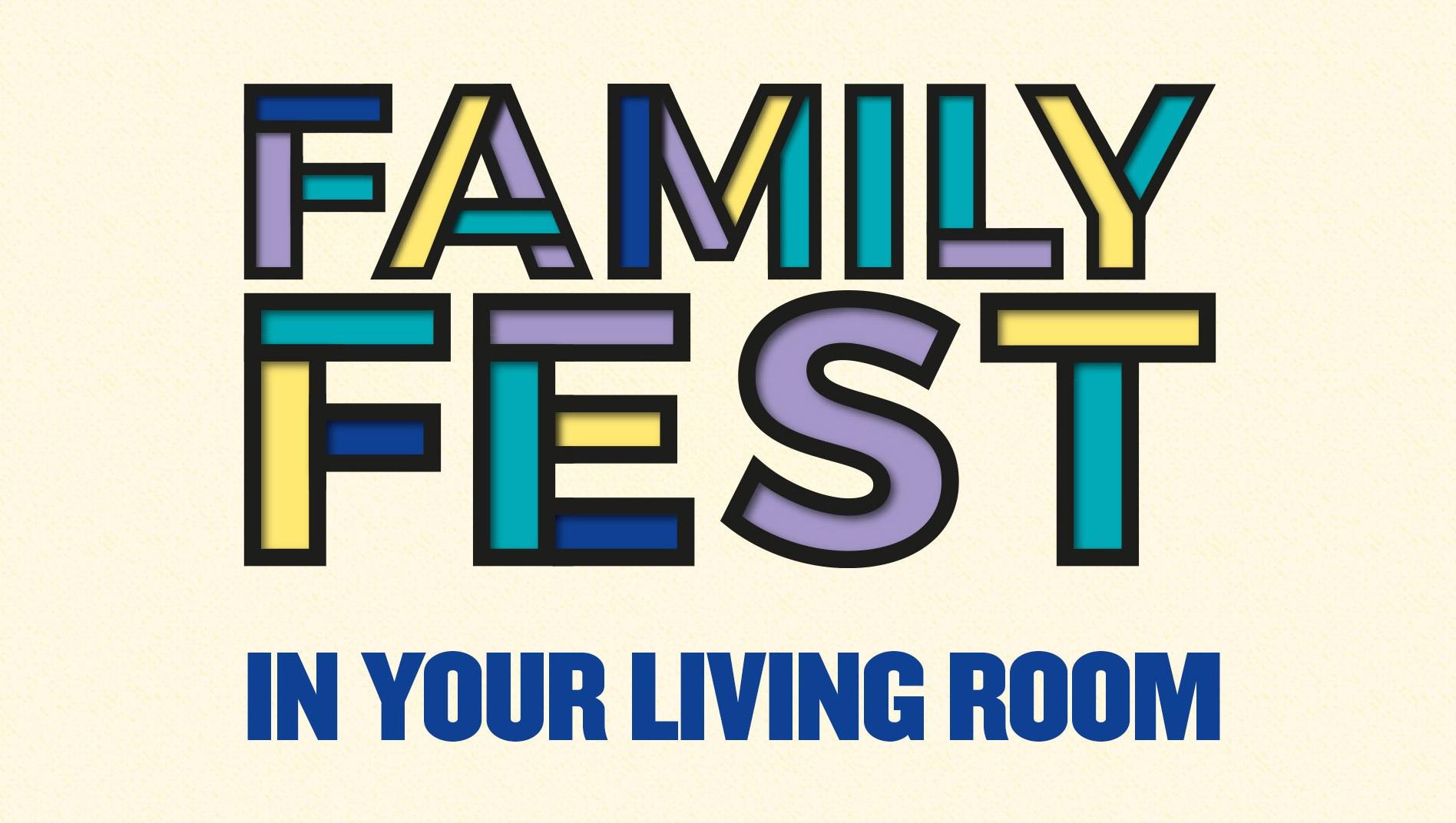 Family Fest in your Living Room