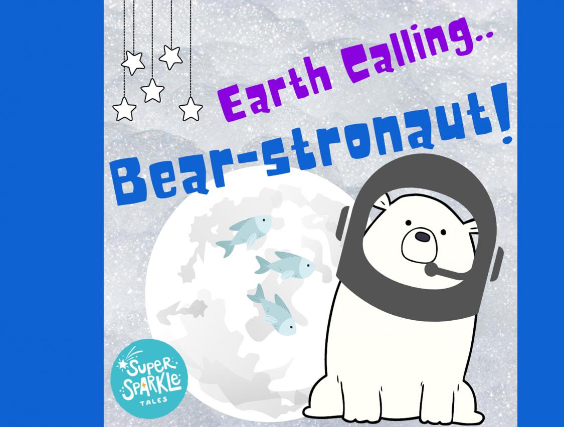 Earth Calling Bear-stronaut